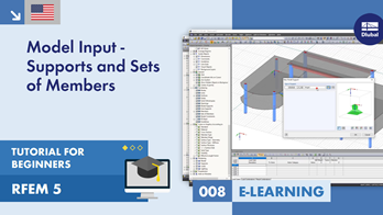RFEM 5 Tutorial for Beginners | 008 Model Input - Supports and Sets of Members