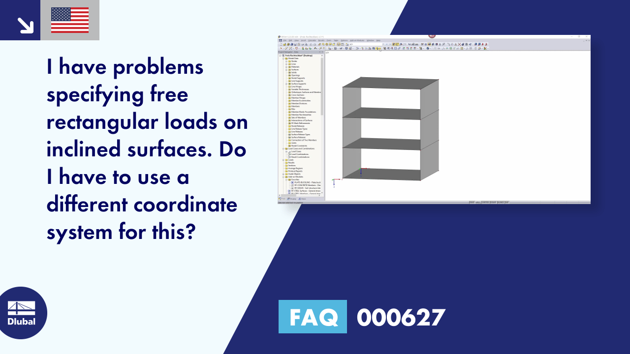 FAQ 000627 | <p>I have problems specifying free rectangular loads on inclined surfaces. Do I have to use a different coordinate system for this?</p>