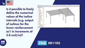 FAQ 001103 | <p>Is it possible to freely define the numerical values of the isoline intervals (e.g. output of isolines for the lower reinforcement as1 in increments of 5.0 cm2/m)?</p>