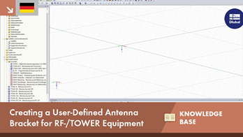 [DE] KB 001616 | Creating a User-Defined Antenna Bracket for RF-/TOWER Equipment