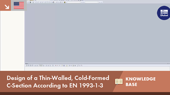 KB 001629 | Design of a Thin-Walled, Cold-Formed C-Section According to EN 1993-1-3