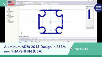 Webinar: Aluminum ADM 2015 Design in RFEM and SHAPE-THIN (USA)