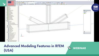 Webinar 2: Advanced Modeling Features in RFEM (USA)