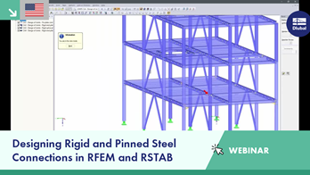 Webinar: Designing Rigid and Pinned Steel Connections in RFEM and RSTAB