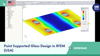 Webinar: Point Supported Glass Design in RFEM (USA)