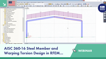 Webinar: AISC 360-16 Steel Member and Warping Torsion Design in RFEM (USA)