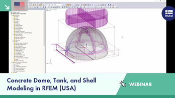 Webinar: Concrete Dome, Tank, and Shell Modeling in RFEM (USA)