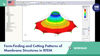 Webinar: Form-Finding and Cutting Patterns of Membrane Structures in RFEM