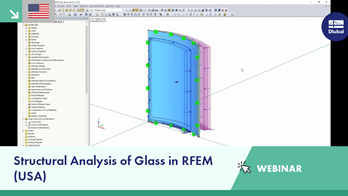 Webinar: Structural Analysis of Glass in RFEM (USA)