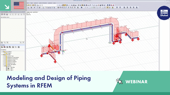 Webinar: Modeling and Design of Piping Systems in RFEM