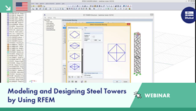 Webinar: Modeling and Designing Steel Towers by Using RFEM