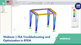 Webinar | FEA Troubleshooting and Optimization in RFEM