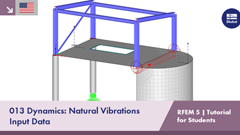 RFEM 5 Tutorial for Students | 013 Dynamics: Natural Vibrations | Input Data