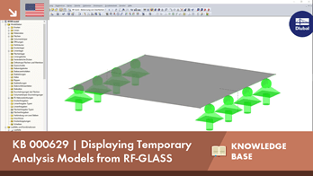 KB 000629 | Displaying Temporary Analysis Models from RF-GLASS