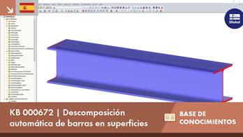 KB 000672 | Descomposición automática de barras en superficies