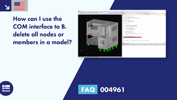 FAQ 004961 | How can I use the COM interface to B. delete all nodes or members in a model?