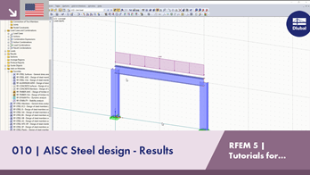 RFEM 5 Tutorial for Students | 010 AISC Steel design - Results