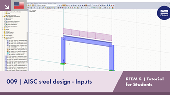 RFEM 5 Tutorial for Students | 009 AISC steel design - Inputs