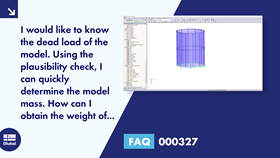FAQ 000327 | I would like to know the dead load of the model. Using the plausibility check, I can...