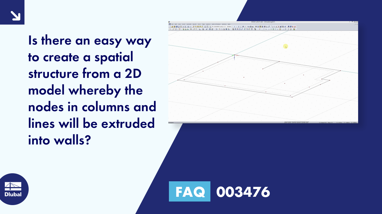 FAQ 003476 | Is there an easy way to create a spatial structure from a 2D model whereby the nodes...