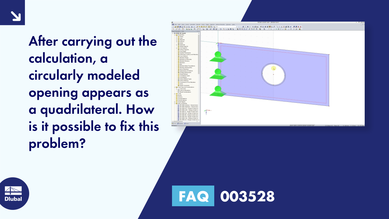 FAQ 003528 | After carrying out the calculation, a circularly modeled opening appears as a quadri...