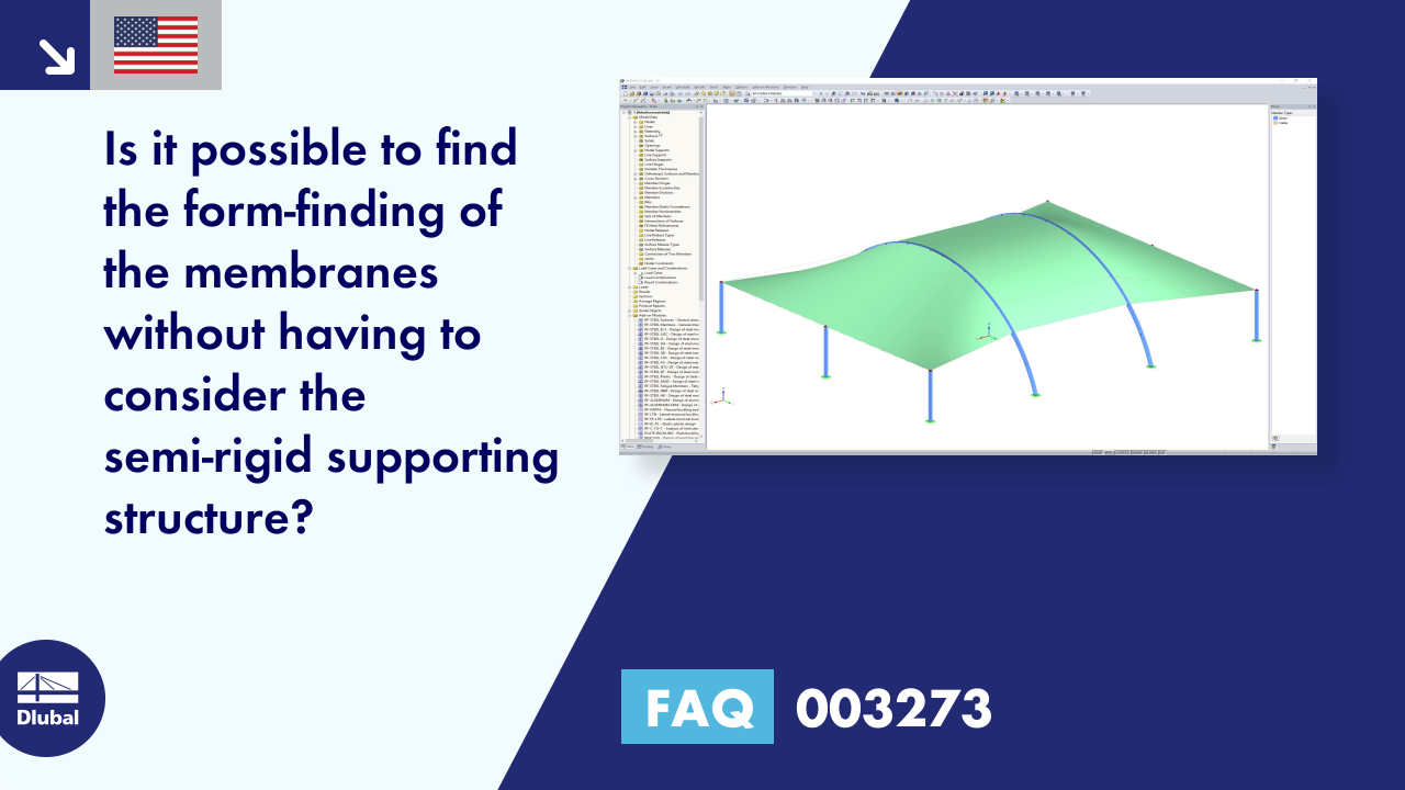 FAQ 003273 | Is it possible to perform the form-finding of membranes regardless of the semi-rigid...