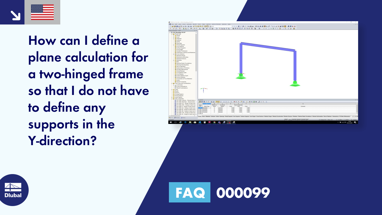 FAQ 000099 | How can I define a plane calculation for a two-hinged frame so that I do not have to...