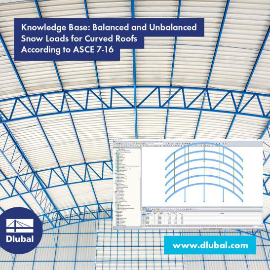 Balanced and Unbalanced Snow Loads for Curved Roofs According to the ASCE 7-16